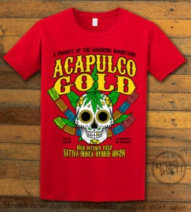 This is the main graphic design on a red shirt for the Weed Shirt: Acapulco Gold Sativa Indica Hybrid