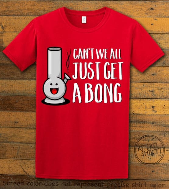 This is the main graphic design on a red shirt for the Weed Shirt: Can't We Get a Bong