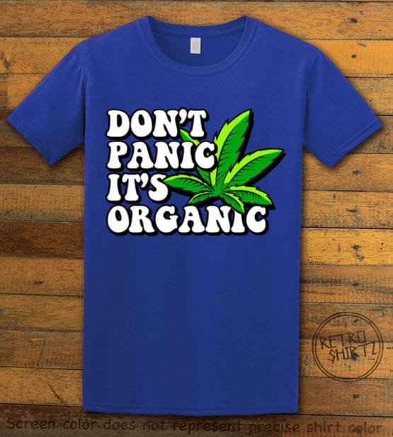 This is the main graphic design on a royal shirt for the Weed Shirt: Don't Panic It's Organic