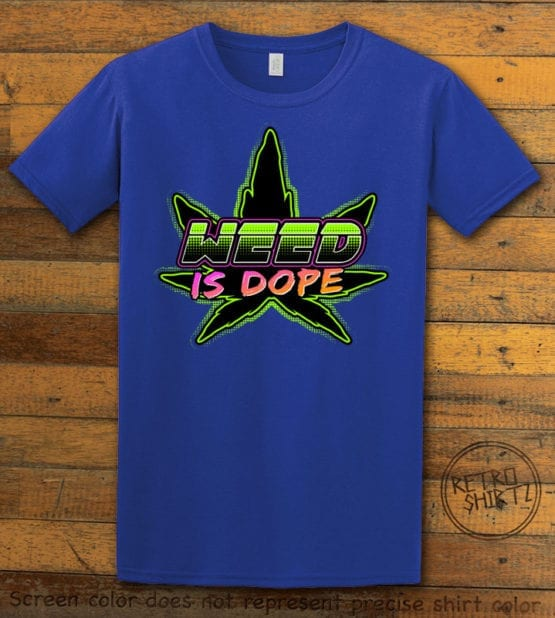 This is the main graphic design on a royal shirt for the Weed Shirt: Weed is Dope