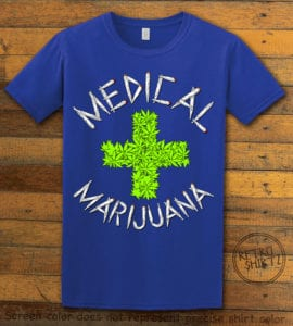 This is the main graphic design on a royal shirt for the Weed Shirt: Medical Marijuana