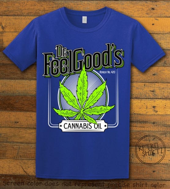 This is the main graphic design on a royal shirt for the Weed Shirt: Dr. Feel Good's Cannabis Oil
