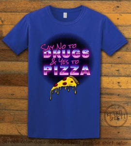 This is the main graphic design on a royal shirt for the Weed Shirt: Pizza Not Drugs