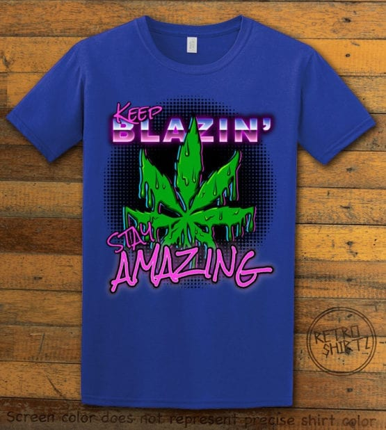 This is the main graphic design on a royal shirt for the Weed Shirt: Keep Blazin' Stay Amazing