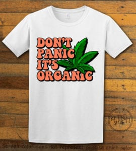 This is the main graphic design on a white shirt for the Weed Shirt: Don't Panic It's Organic