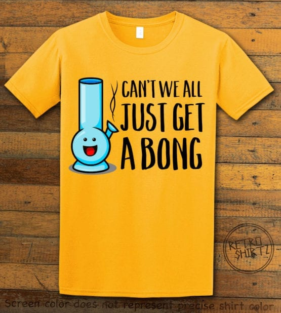 This is the main graphic design on a yellow shirt for the Weed Shirt: Can't We Get a Bong