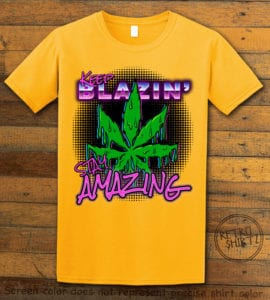 This is the main graphic design on a yellow shirt for the Weed Shirt: Keep Blazin' Stay Amazing