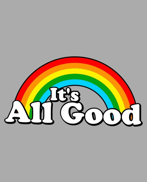 This is the main graphic design for the Pride Shirts: Good Rainbow
