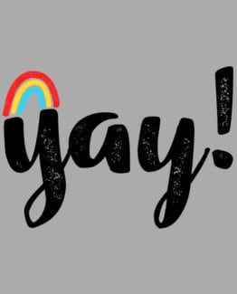 This is the main graphic design for the Pride Shirts: Yay Gay Rainbow