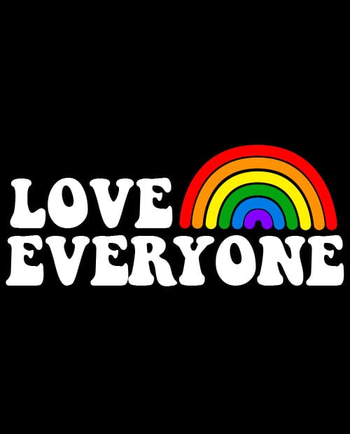 This is the main graphic design for the Pride Shirts: Love Everyone