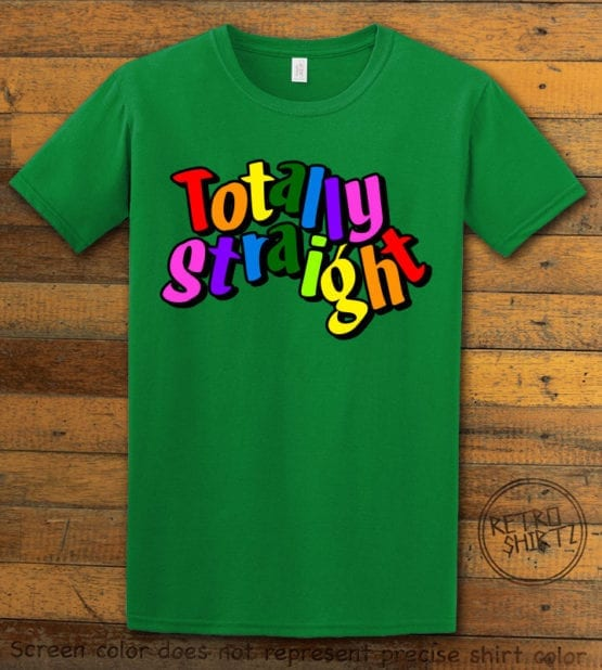 This is the main graphic design on a green shirt for the Pride Shirts: Totally Straight