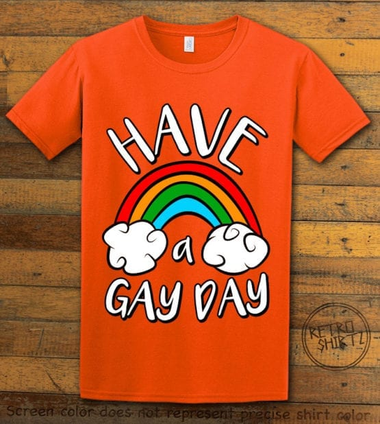 This is the main graphic design on a orange shirt for the Pride Shirts: Have a Gay Day