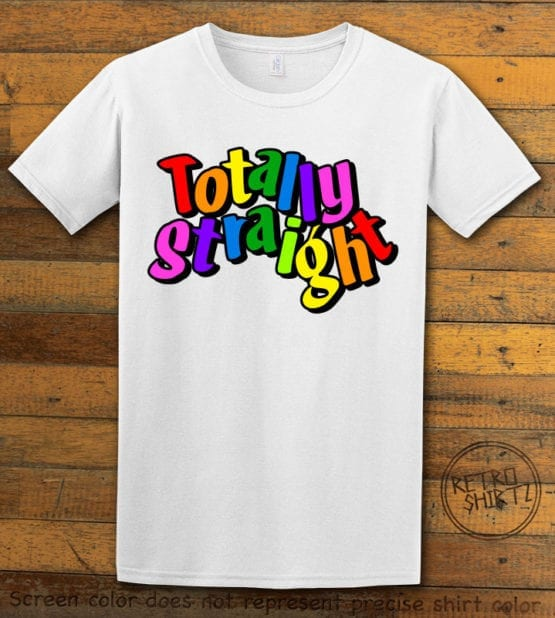 This is the main graphic design on a white shirt for the Pride Shirts: Totally Straight